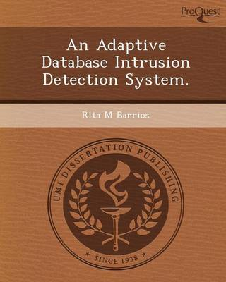 An Adaptive Database Intrusion Detection System