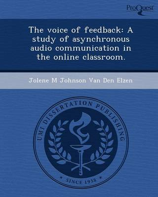 The Voice of Feedback: A Study of Asynchronous Audio Communication in the Online Classroom