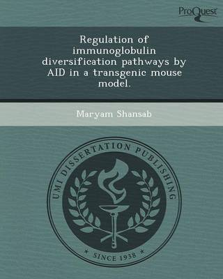 Regulation of Immunoglobulin Diversification Pathways by Aid in a Transgenic Mouse Model