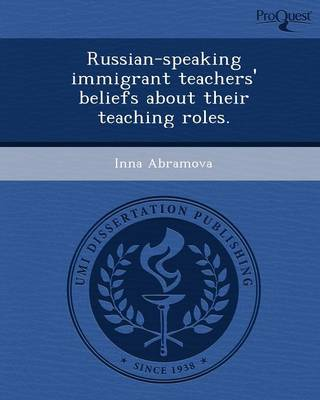 Russian-Speaking Immigrant Teachers' Beliefs about Their Teaching Roles