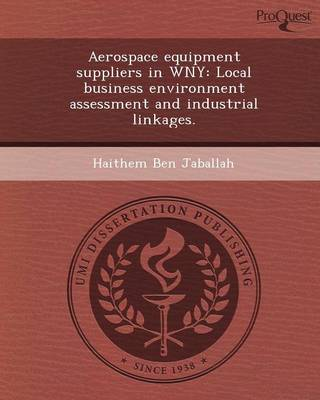 Aerospace Equipment Suppliers in Wny: Local Business Environment Assessment and Industrial Linkages