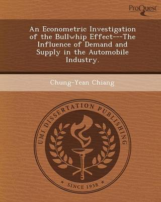An Econometric Investigation of the Bullwhip Effect---The Influence of Demand and Supply in the Automobile Industry