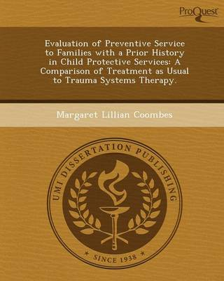 Evaluation of Preventive Service to Families with a Prior History in Child Protective Services: A Comparison of Treatment as Usual to Trauma Systems T