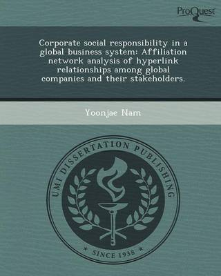 Corporate Social Responsibility in a Global Business System: Affiliation Network Analysis of Hyperlink Relationships Among Global Companies and Their