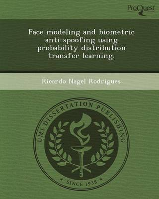 Face Modeling and Biometric Anti-Spoofing Using Probability Distribution Transfer Learning