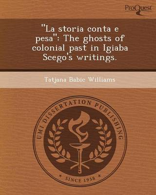 La Storia Conta E Pesa: The Ghosts of Colonial Past in Igiaba Scego's Writings