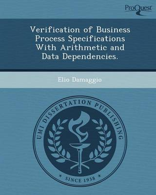 Verification of Business Process Specifications with Arithmetic and Data Dependencies