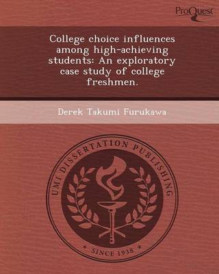 College Choice Influences Among High-Achieving Students: An Exploratory Case Study of College Freshmen