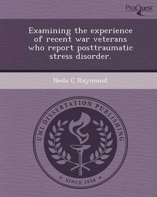 Examining the Experience of Recent War Veterans Who Report Posttraumatic Stress Disorder