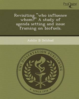 Revisiting Who Influence Whom? a Study of Agenda Setting and Issue Framing on Biofuels