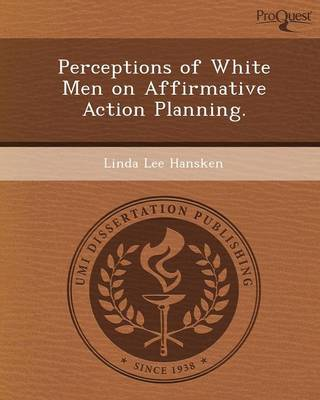 Perceptions of White Men on Affirmative Action Planning