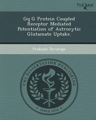 GQ G Protein Coupled Receptor Mediated Potentiation of Astrocytic Glutamate Uptake