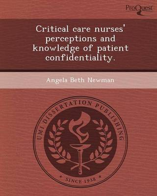 Critical Care Nurses' Perceptions and Knowledge of Patient Confidentiality