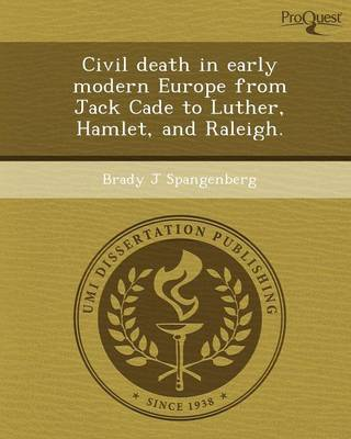 Civil Death in Early Modern Europe from Jack Cade to Luther