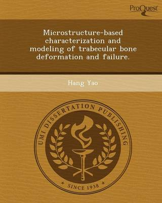 Microstructure-Based Characterization and Modeling of Trabecular Bone Deformation and Failure