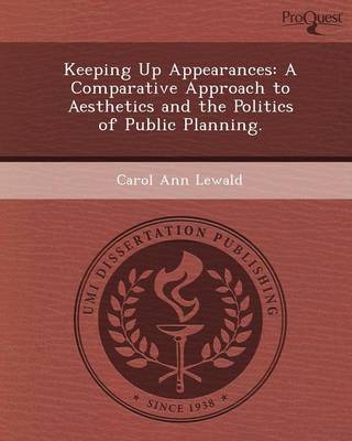 Keeping Up Appearances: A Comparative Approach to Aesthetics and the Politics of Public Planning