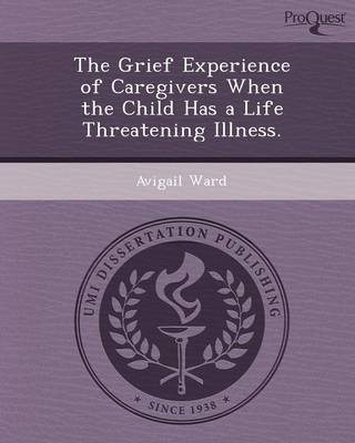 The Grief Experience of Caregivers When the Child Has a Life Threatening Illness