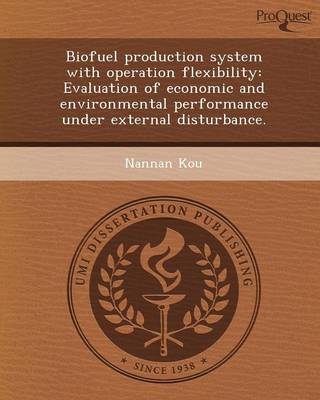 Biofuel Production System with Operation Flexibility: Evaluation of Economic and Environmental Performance Under External Disturbance