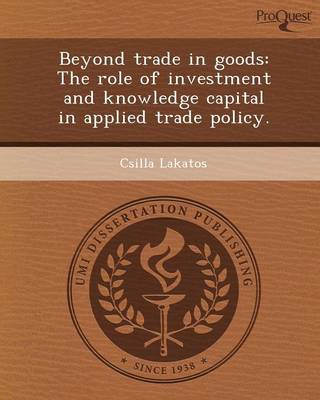 Beyond Trade in Goods: The Role of Investment and Knowledge Capital in Applied Trade Policy