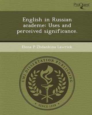 English in Russian Academe: Uses and Perceived Significance