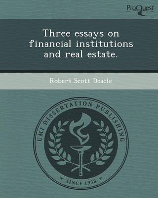 Three Essays on Financial Institutions and Real Estate