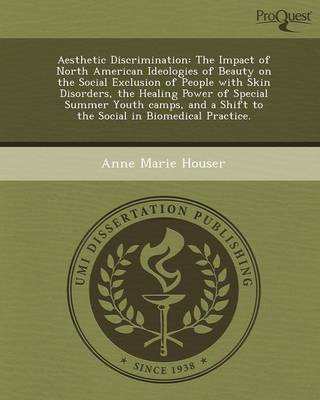 Aesthetic Discrimination: The Impact of North American Ideologies of Beauty on the Social Exclusion of People with Skin Disorders