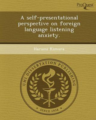 A Self-Presentational Perspective on Foreign Language Listening Anxiety
