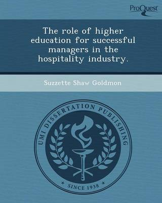 The Role of Higher Education for Successful Managers in the Hospitality Industry