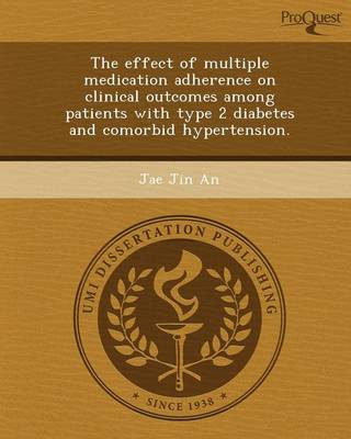 The Effect of Multiple Medication Adherence on Clinical Outcomes Among Patients with Type 2 Diabetes and Comorbid Hypertension