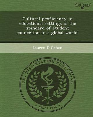 Cultural Proficiency in Educational Settings as the Standard of Student Connection in a Global World