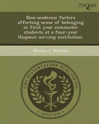 Non-Academic Factors Affecting Sense of Belonging in First Year Commuter Students at a Four-Year Hispanic Serving Institution