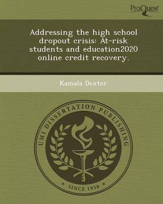 Addressing the High School Dropout Crisis: At-Risk Students and Education2020 Online Credit Recovery