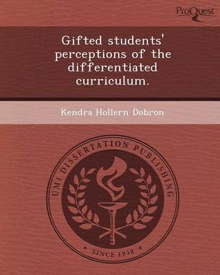 Gifted Students' Perceptions of the Differentiated Curriculum