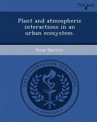 Plant and Atmospheric Interactions in an Urban Ecosystem