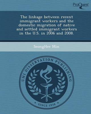 The Linkage Between Recent Immigrant Workers and the Domestic Migration of Native and Settled Immigrant Workers in the U.S