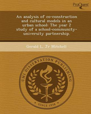 An Analysis of Co-Construction and Cultural Models in an Urban School: The Year 2 Study of a School-Community-University Partnership