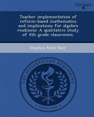 Teacher Implementation of Reform-Based Mathematics and Implications for Algebra Readiness: A Qualitative Study of 4th Grade Classrooms