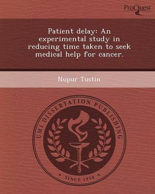 Patient Delay: An Experimental Study in Reducing Time Taken to Seek Medical Help for Cancer