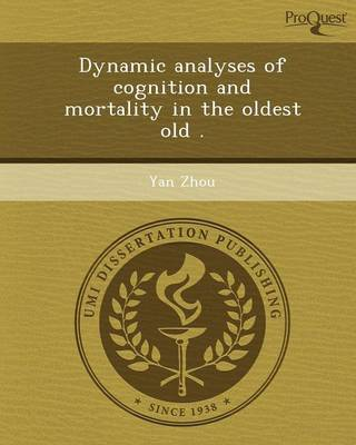 Dynamic Analyses of Cognition and Mortality in the Oldest Old