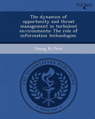 The Dynamics of Opportunity and Threat Management in Turbulent Environments: The Role of Information Technologies