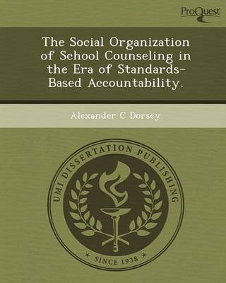 The Social Organization of School Counseling in the Era of Standards-Based Accountability