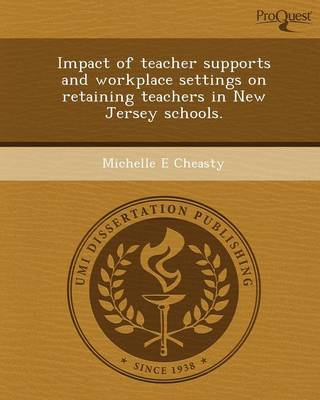 Impact of Teacher Supports and Workplace Settings on Retaining Teachers in New Jersey Schools