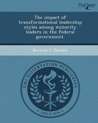 The Impact of Transformational Leadership Styles Among Minority Leaders in the Federal Government