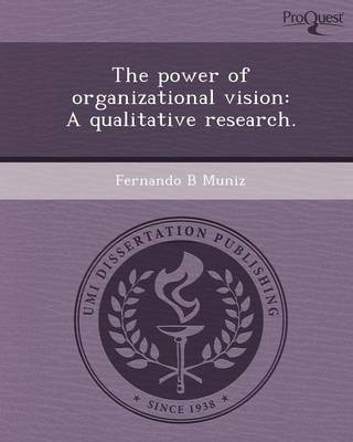 The Power of Organizational Vision: A Qualitative Research