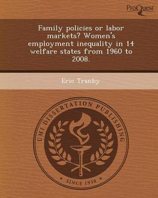 Family Policies or Labor Markets? Women's Employment Inequality in 14 Welfare States from 1960 to 2008
