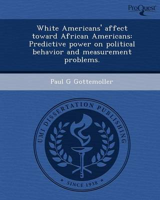 White Americans' Affect Toward African Americans: Predictive Power on Political Behavior and Measurement Problems