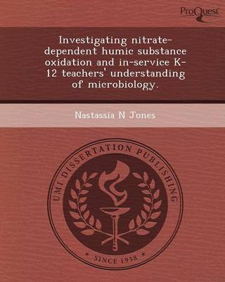 Investigating Nitrate-Dependent Humic Substance Oxidation and In-Service K-12 Teachers' Understanding of Microbiology