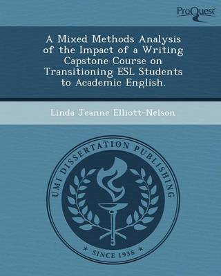A Mixed Methods Analysis of the Impact of a Writing Capstone Course on Transitioning ESL Students to Academic English