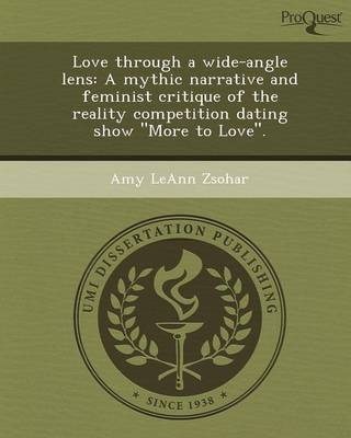 Love Through a Wide-Angle Lens: A Mythic Narrative and Feminist Critique of the Reality Competition Dating Show More to Love.