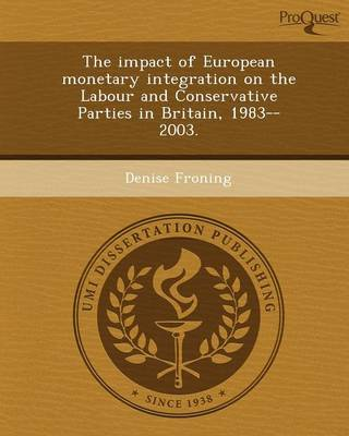 The Impact of European Monetary Integration on the Labour and Conservative Parties in Britain
